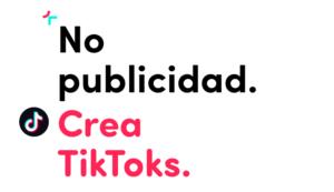 """Anunciarse en Tik Tok - imagen de la web de la app en la que puede leerse """" No publicdad. Crea Tiktoks"""""""